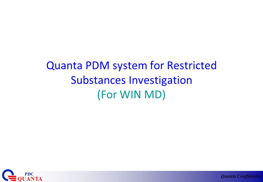 Quanta PDM system for Restricted Substances Investigation (For WIN MD)