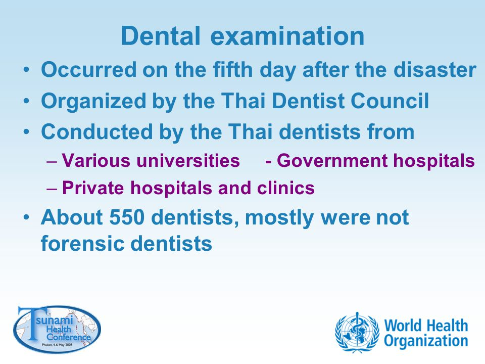 Dental examination Occurred on the fifth day after the disaster