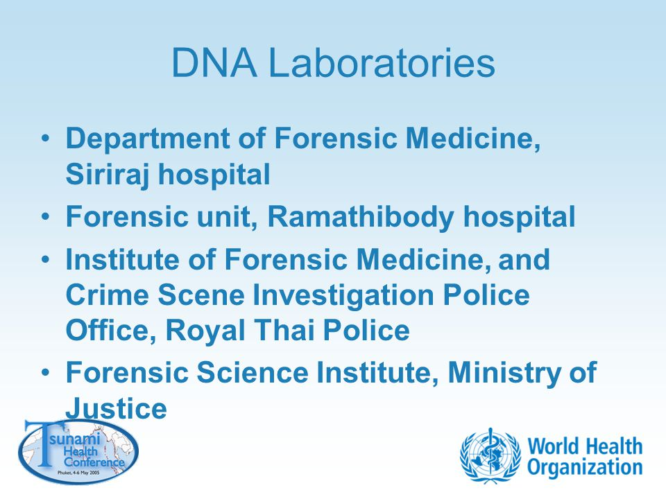 DNA Laboratories Department of Forensic Medicine, Siriraj hospital