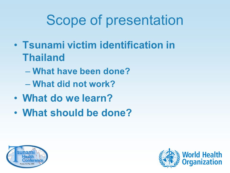 Scope of presentation Tsunami victim identification in Thailand