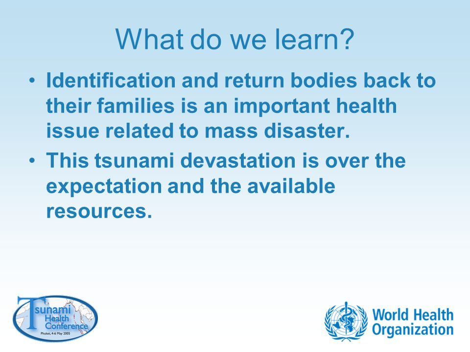 What do we learn Identification and return bodies back to their families is an important health issue related to mass disaster.