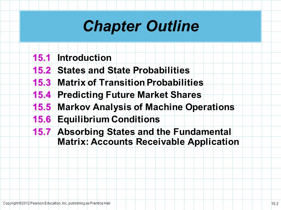 Chapter Outline 15.1 Introduction 15.2 States and State Probabilities