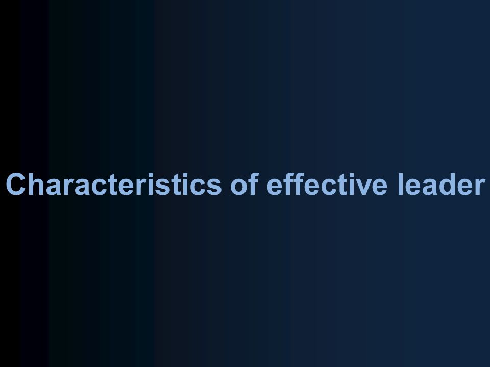 characteristics of effective leadership pdf