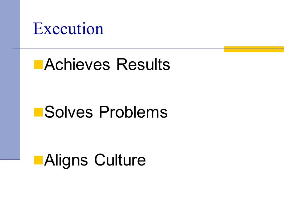 Execution Achieves Results Solves Problems Aligns Culture