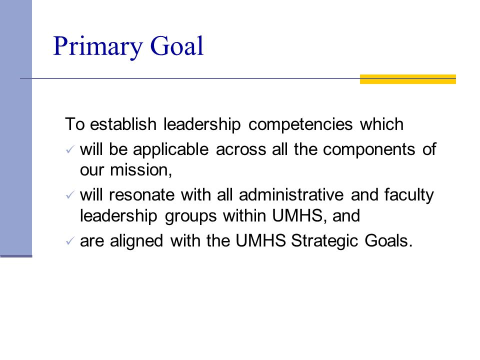 Primary Goal To establish leadership competencies which