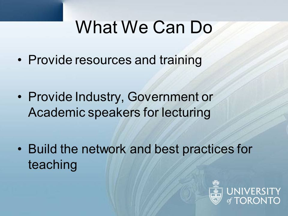 What We Can Do Provide resources and training