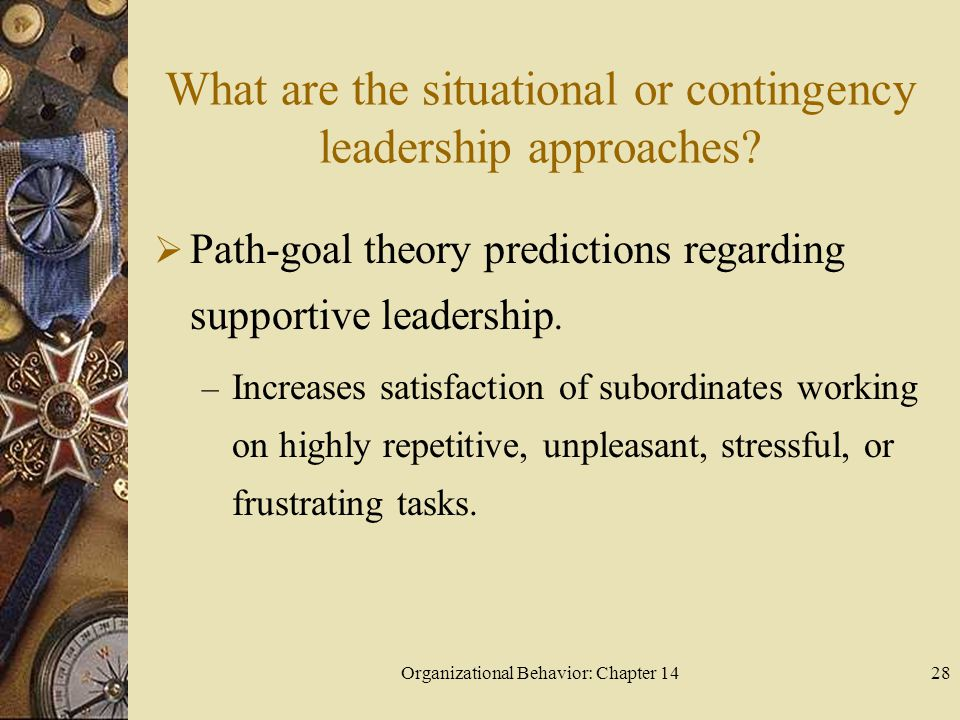 What are the situational or contingency leadership approaches
