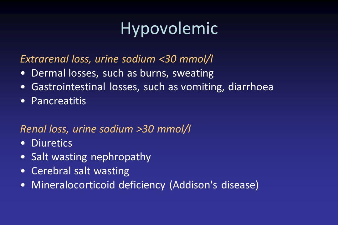 Hypovolemic Extrarenal loss, urine sodium <30 mmol/l