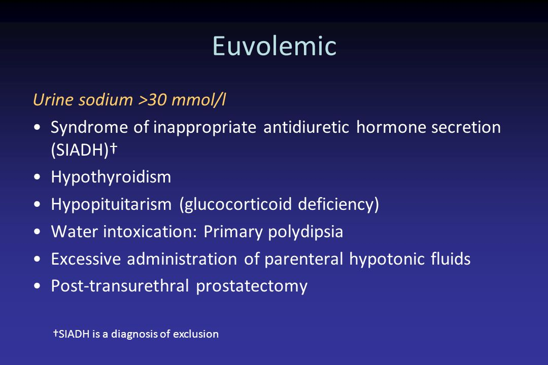 Euvolemic Urine sodium >30 mmol/l