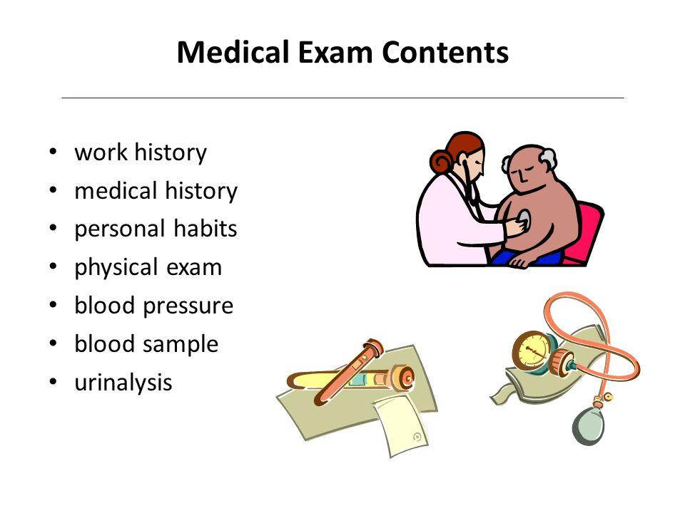 Medical Exam Contents work history medical history personal habits