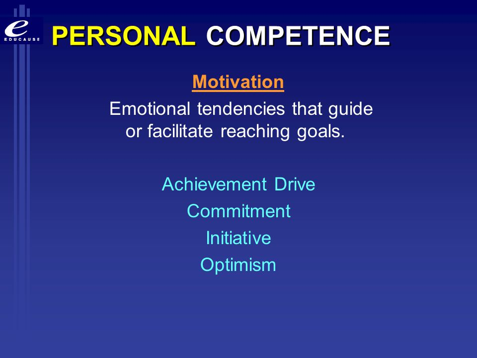 Emotional tendencies that guide or facilitate reaching goals.