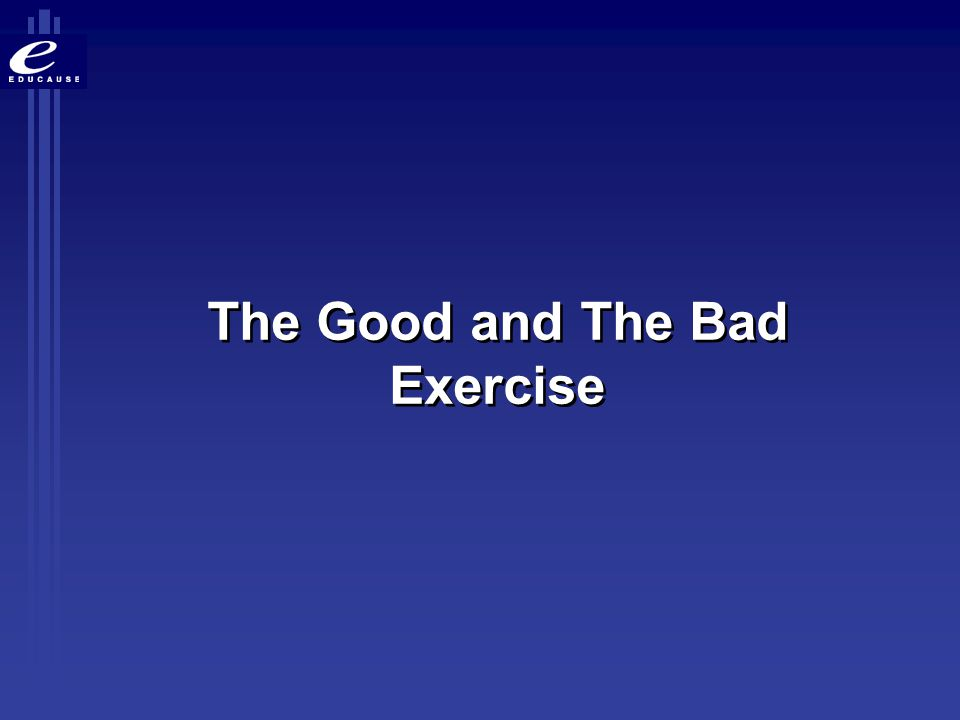 The Good and The Bad Exercise