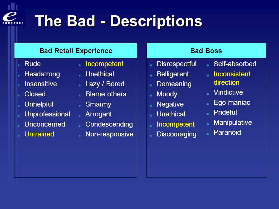 The Bad - Descriptions Bad Retail Experience Rude Headstrong