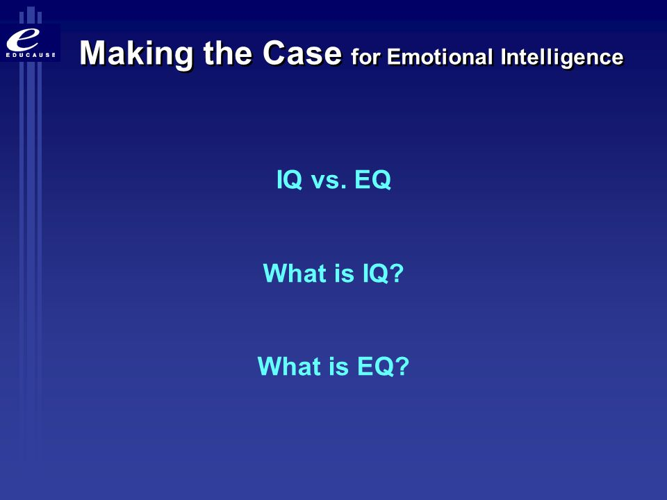 Making the Case for Emotional Intelligence