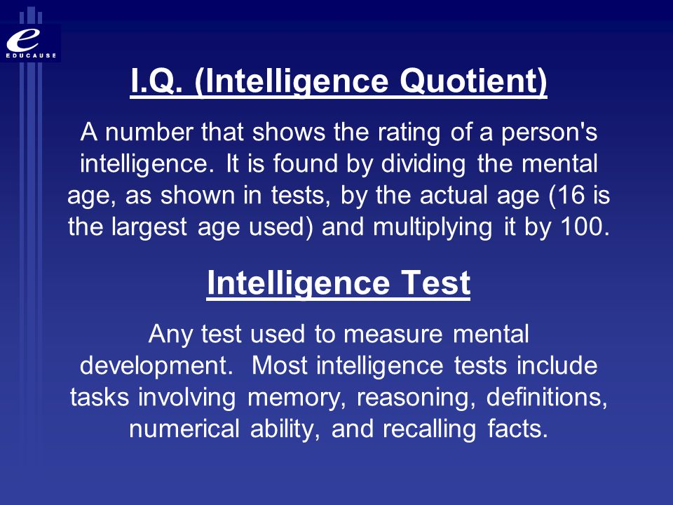 I.Q. (Intelligence Quotient)