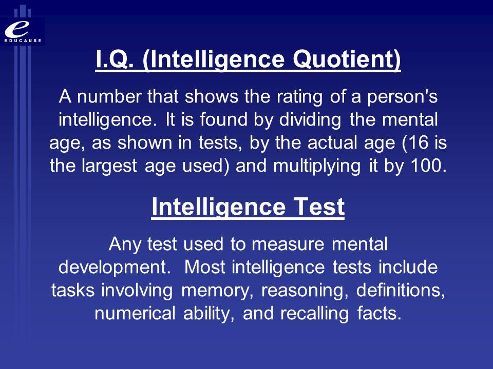 I.Q. (Intelligence Quotient)