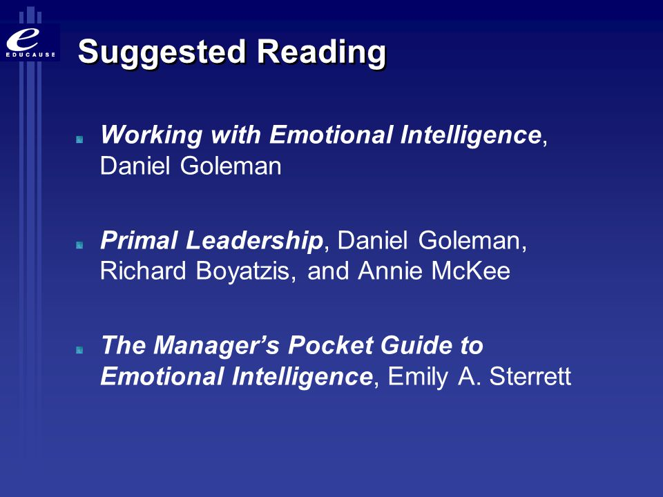 Suggested Reading Working with Emotional Intelligence, Daniel Goleman