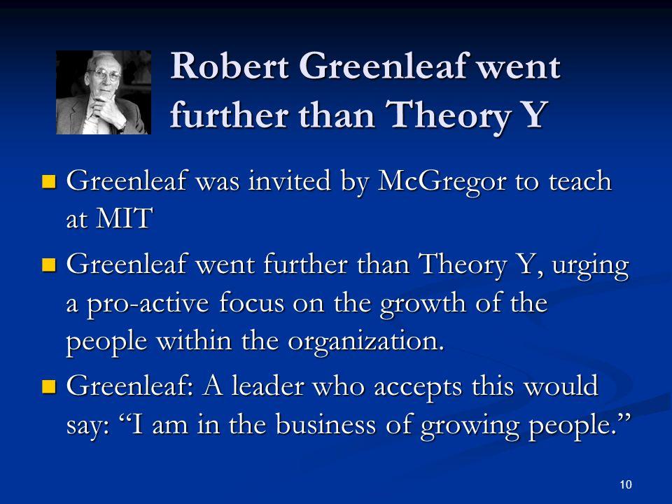 Robert Greenleaf went further than Theory Y
