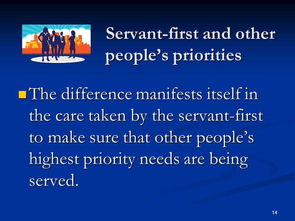 Servant-first and other people's priorities