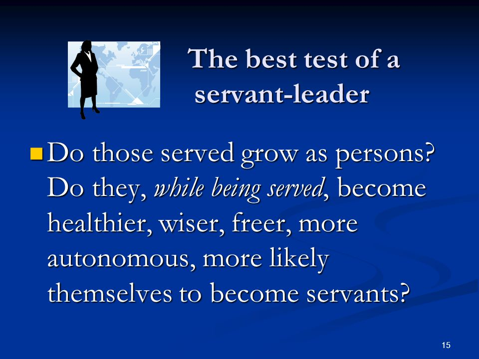 The best test of a servant-leader