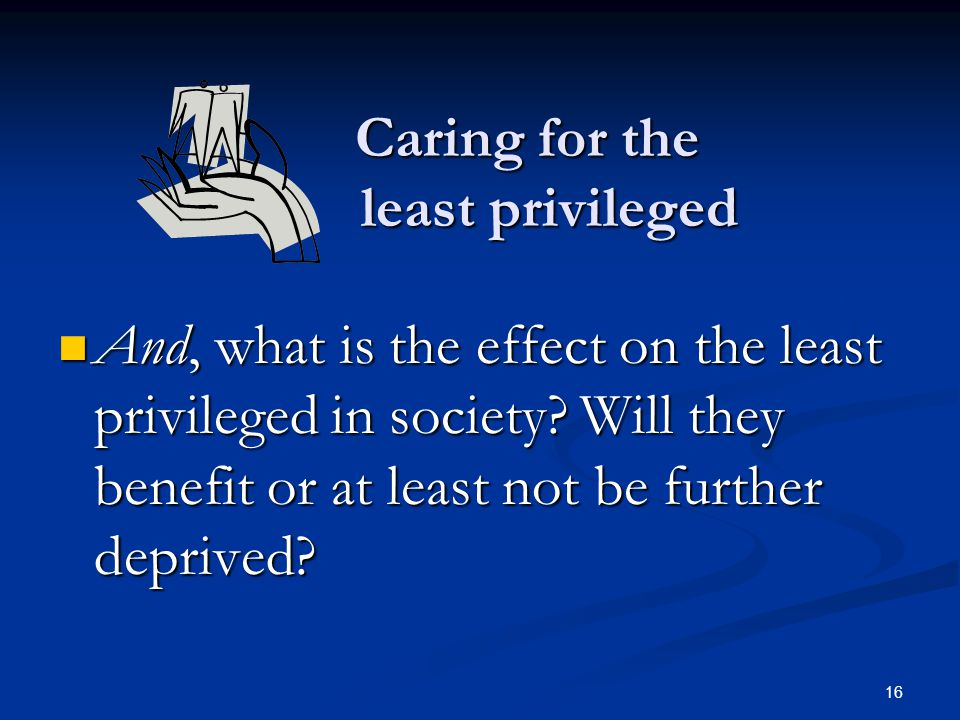 Caring for the least privileged
