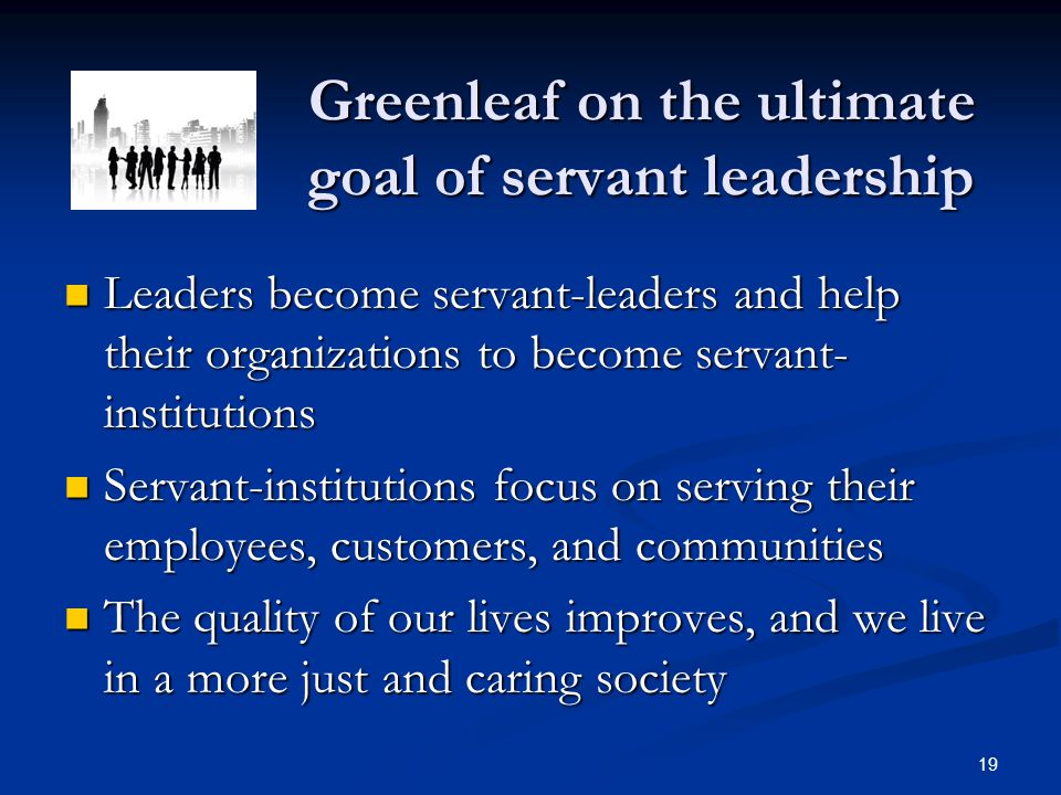Greenleaf on the ultimate goal of servant leadership