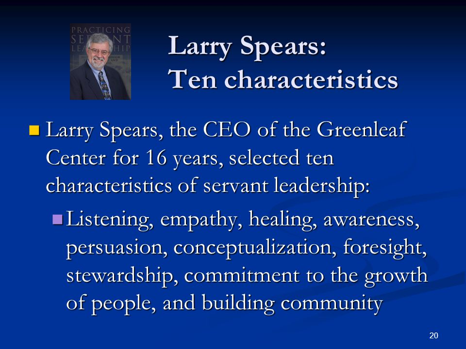 Larry Spears: Ten characteristics