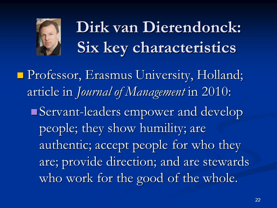 Dirk van Dierendonck: Six key characteristics