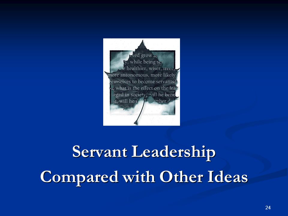 Servant Leadership Compared with Other Ideas
