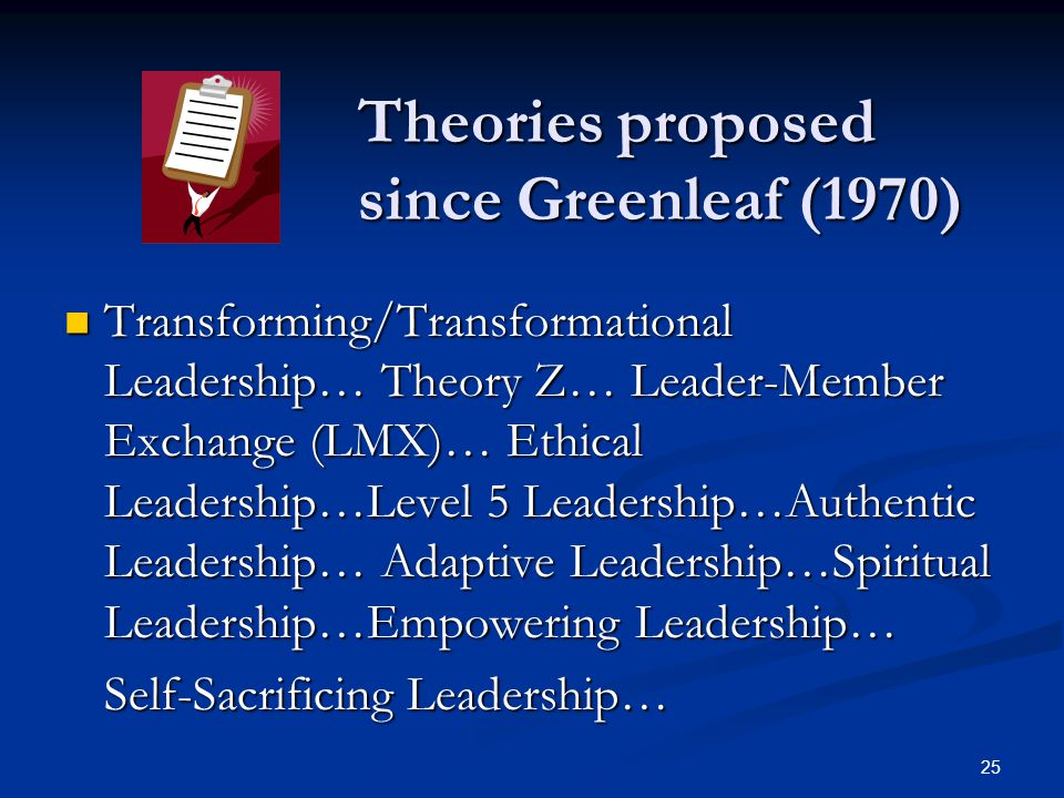 Theories proposed since Greenleaf (1970)