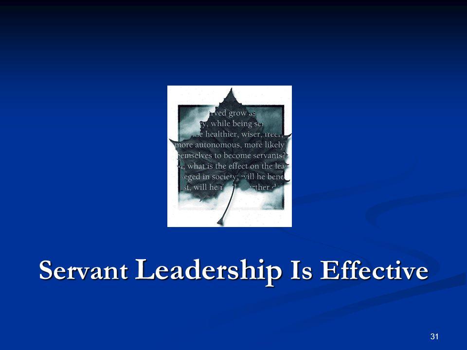 Servant Leadership Is Effective