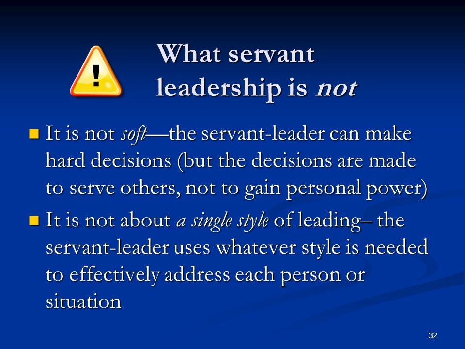 What servant leadership is not