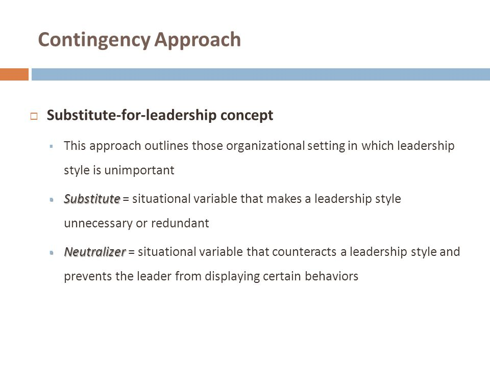 Contingency Approach Substitute-for-leadership concept