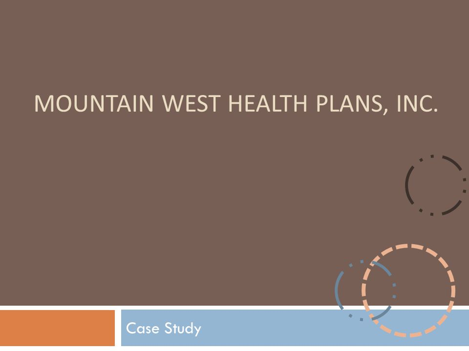 MOUNTAIN WEST HEALTH PLANS, INC.