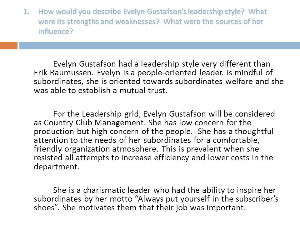 How would you describe Evelyn Gustafson's leadership style