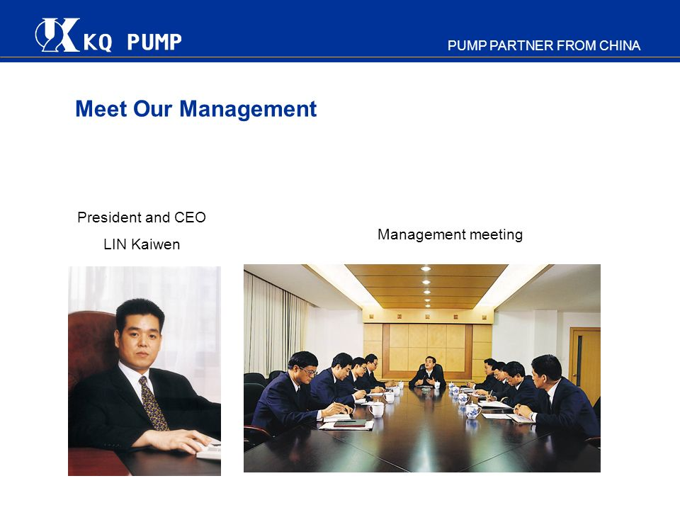 Meet Our Management President and CEO LIN Kaiwen Management meeting