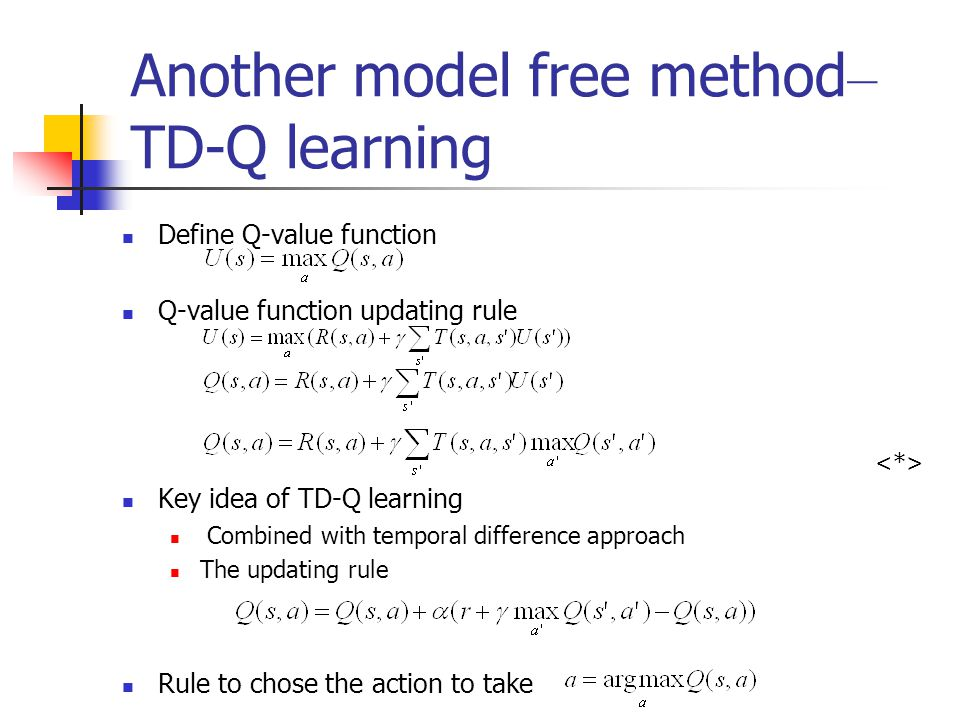 Another model free method– TD-Q learning