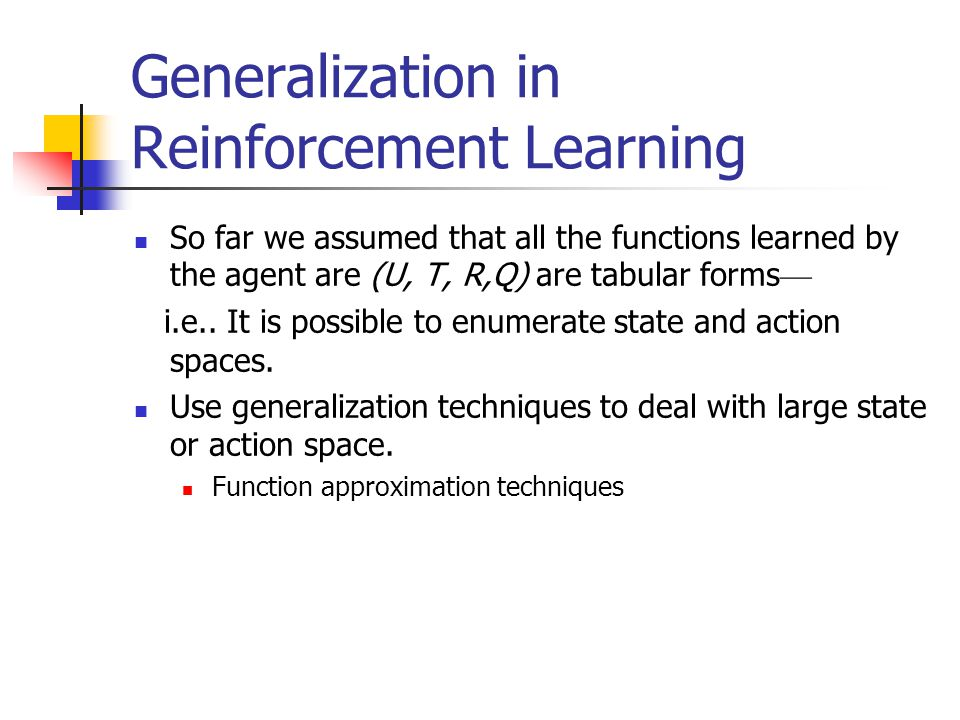 Generalization in Reinforcement Learning