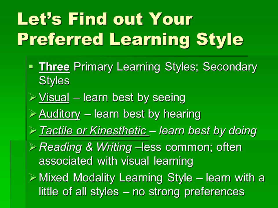 Let's Find out Your Preferred Learning Style
