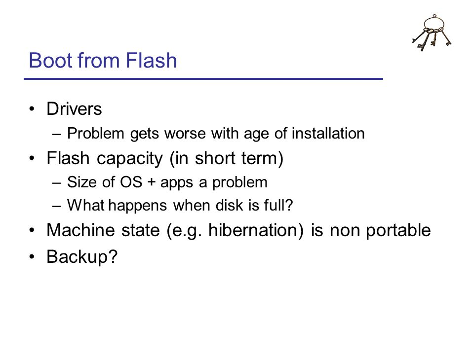 Boot from Flash Drivers Flash capacity (in short term)