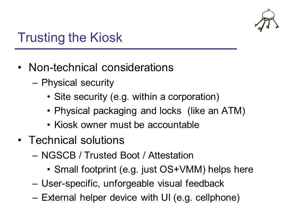 Trusting the Kiosk Non-technical considerations Technical solutions