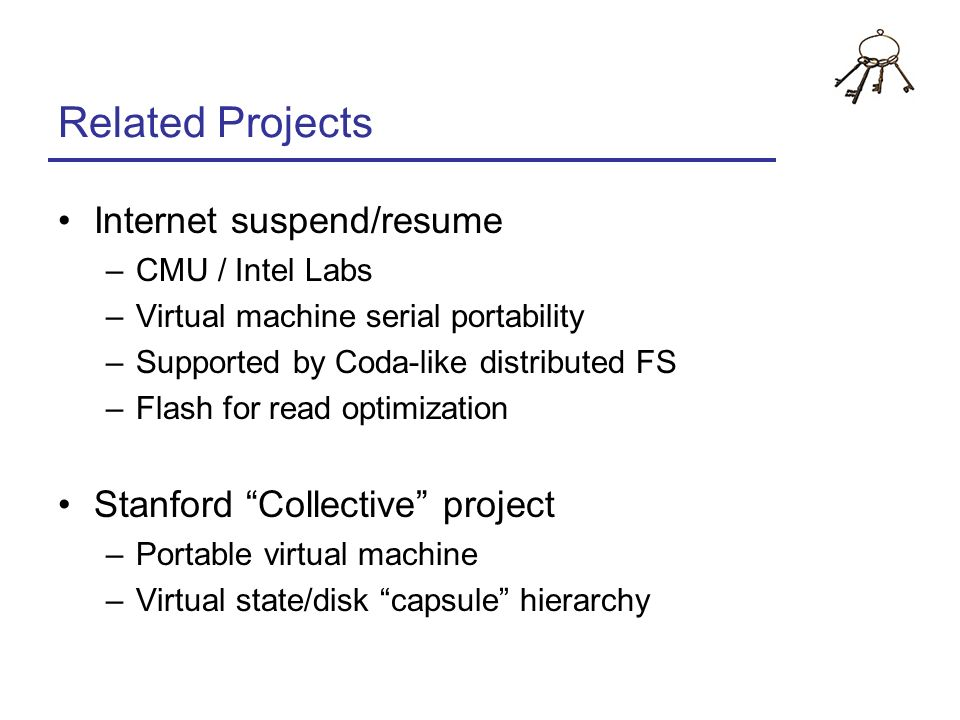 Related Projects Internet suspend/resume Stanford Collective project