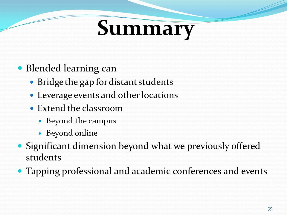 Summary Blended learning can