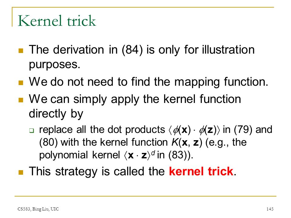 Kernel trick The derivation in (84) is only for illustration purposes.
