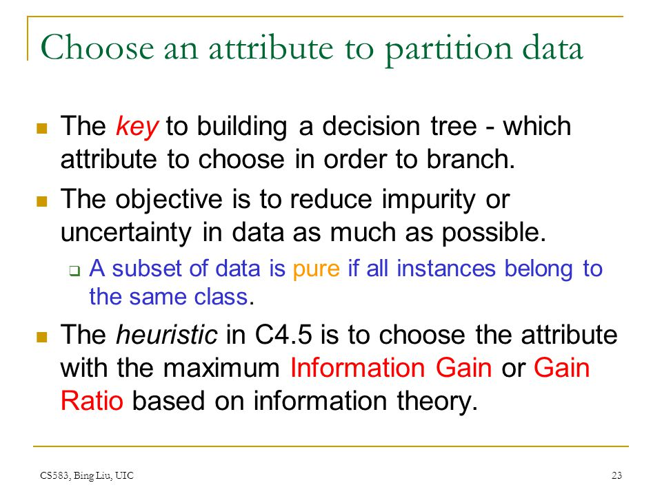 Choose an attribute to partition data