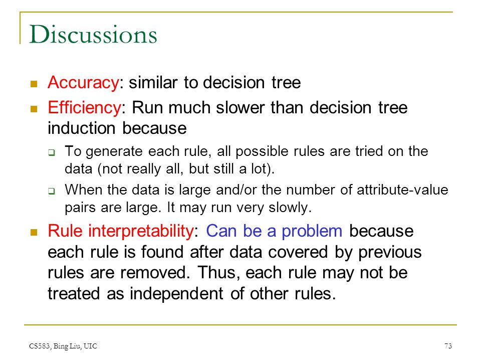 Discussions Accuracy: similar to decision tree