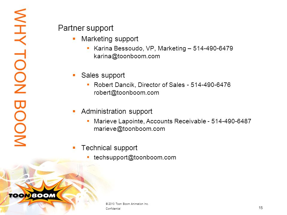 WHY TOON BOOM Partner support Marketing support Sales support