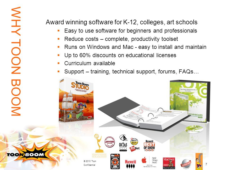 WHY TOON BOOM Award winning software for K-12, colleges, art schools