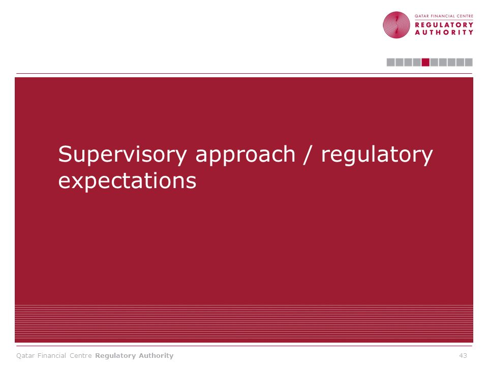 Supervisory approach / regulatory expectations