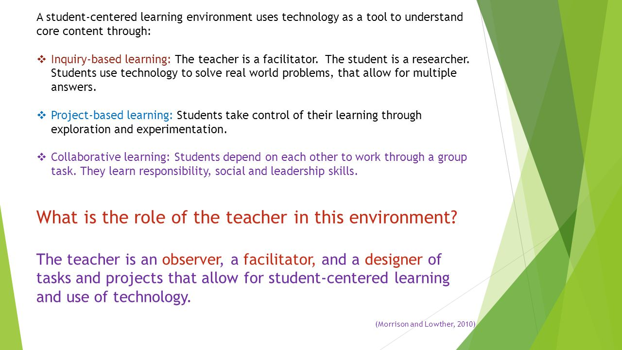 What is the role of the teacher in this environment